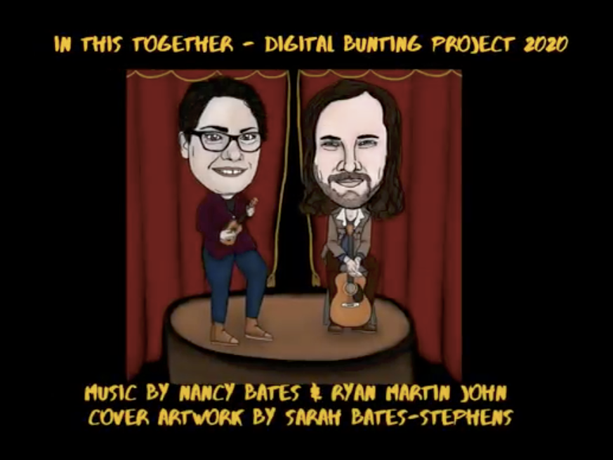 """The cover image for the 2020 """"In This Together Digital Bunting Project""""  features a caricature drawing of musicians Nancy Bates, who holds a ukulele, and Ryan Martin John who stands leaning over his guitar. Artwork is by Sarah Bates Stephenson and the whole image is framed words sharing the name of the project, the musicians and the artist behind the image."""